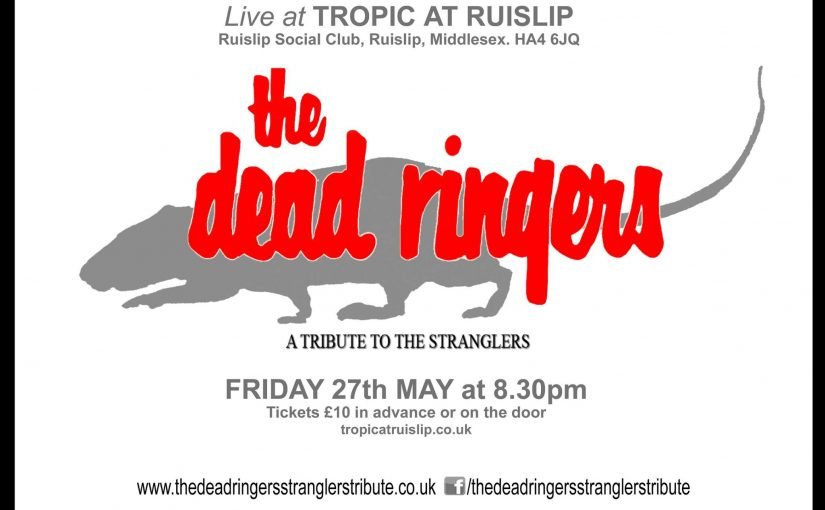 Gig Review – Dead Ringers – The Tropic – Ruislip – 27-5-16